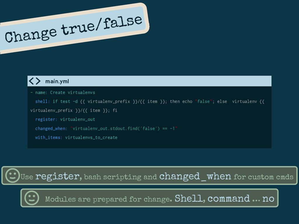Change true/false - name: Create virtualenvs sh...