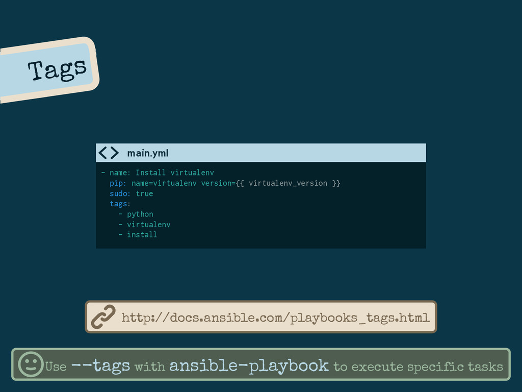 Tags - name: Install virtualenv pip: name=virtu...
