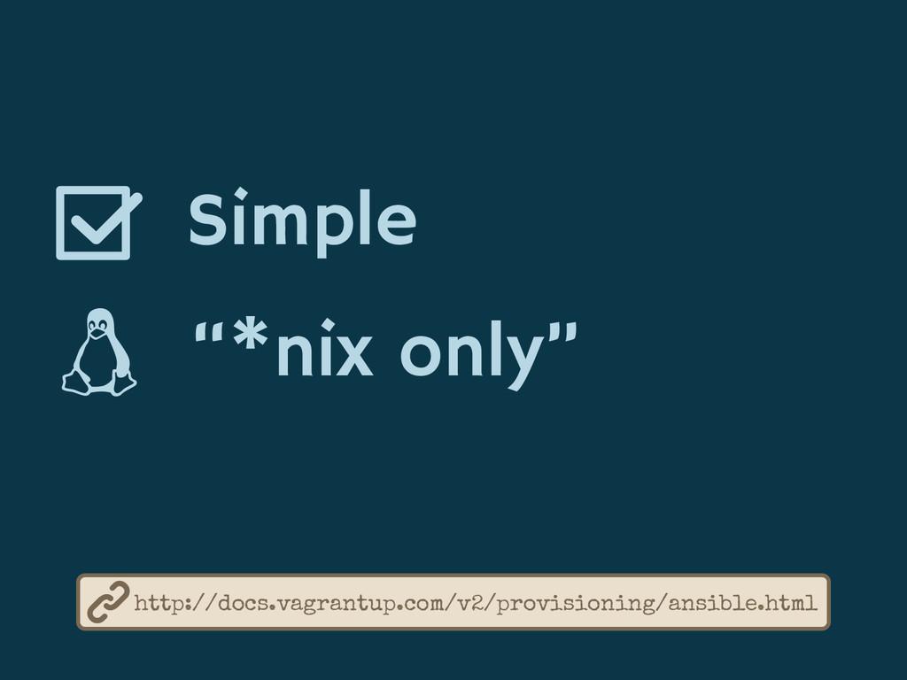 "Simple ""*nix only"" http://docs.vagrantup.com/v2..."