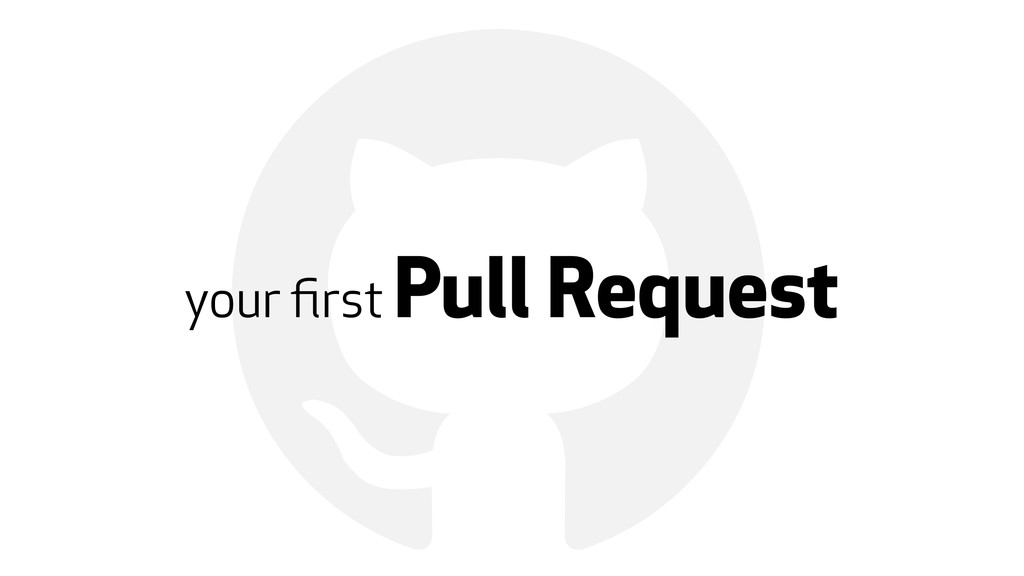! your first Pull Request