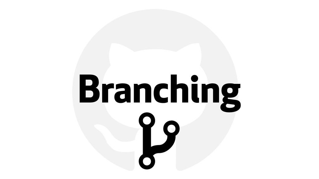 ! Branching &