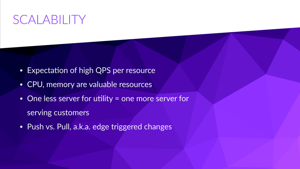 SCALABILITY • ExpectaCon  of  high  QPS  per  r...