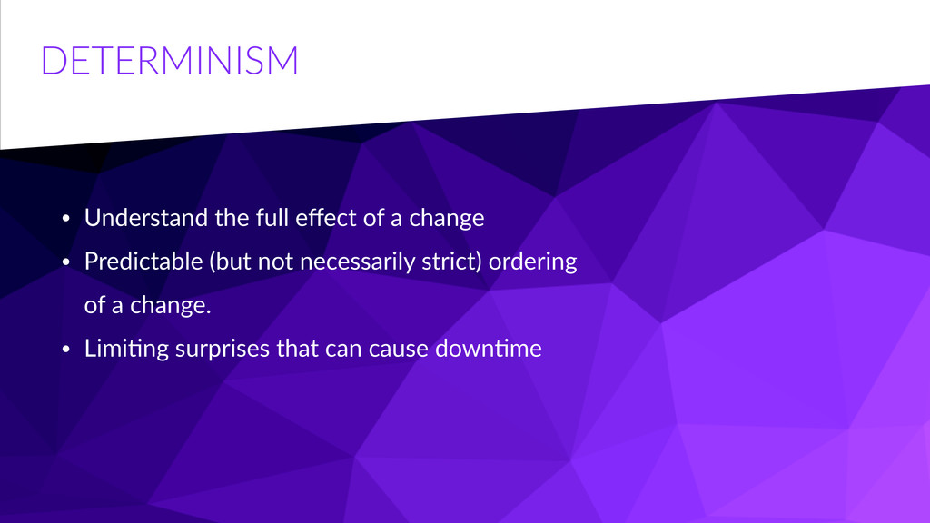 DETERMINISM • Understand  the  full  effect  of ...