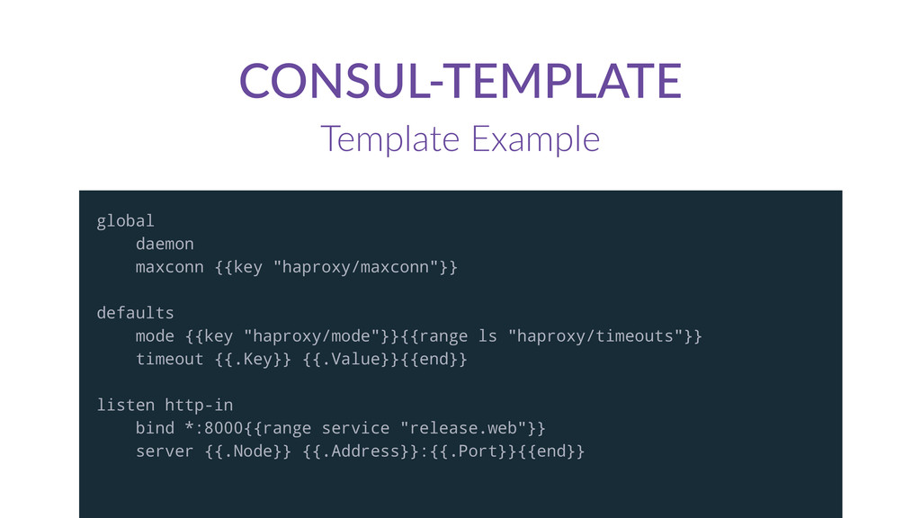 CONSUL-­‐TEMPLATE Template  Example global daem...