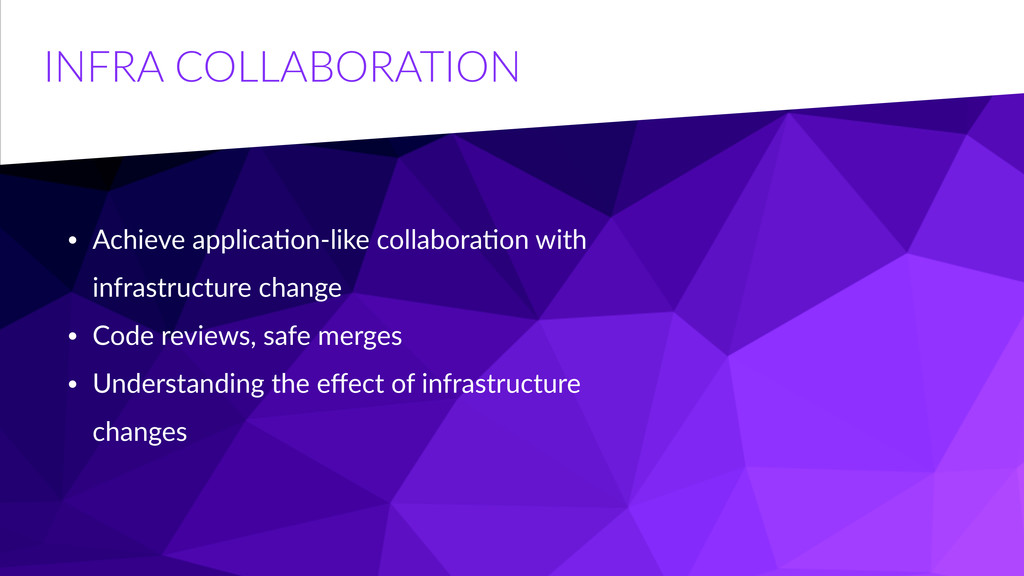 INFRA  COLLABORATION • Achieve  applicaCon-­‐li...