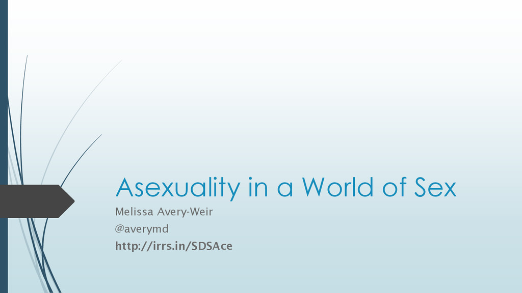Asexuality in a World of Sex Melissa Avery-Weir...