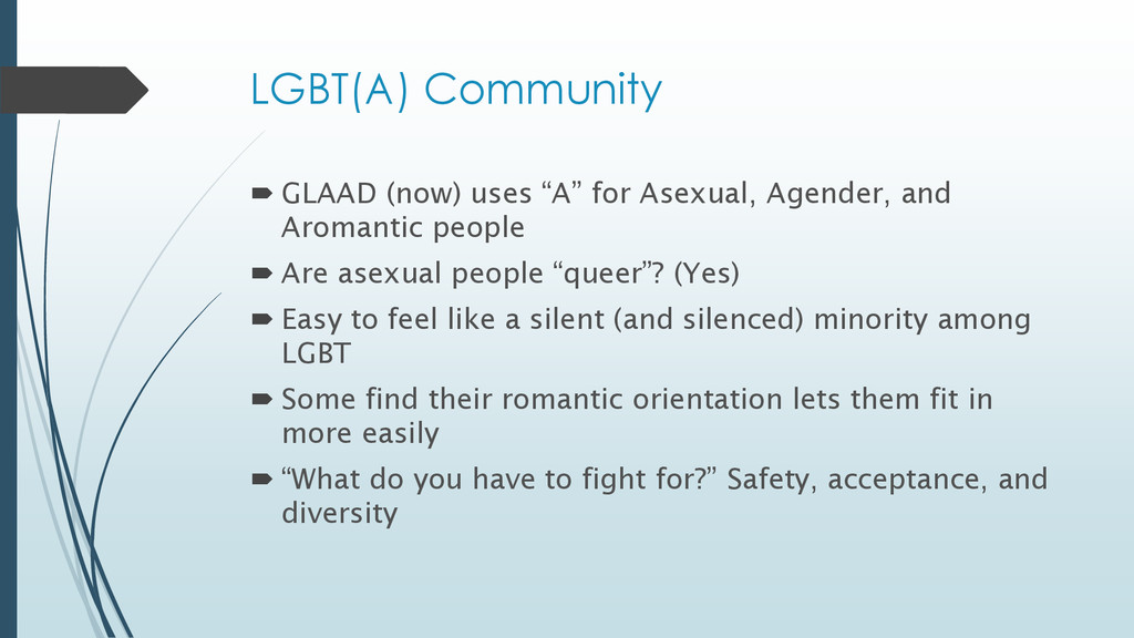 "LGBT(A) Community  GLAAD (now) uses ""A"" for As..."