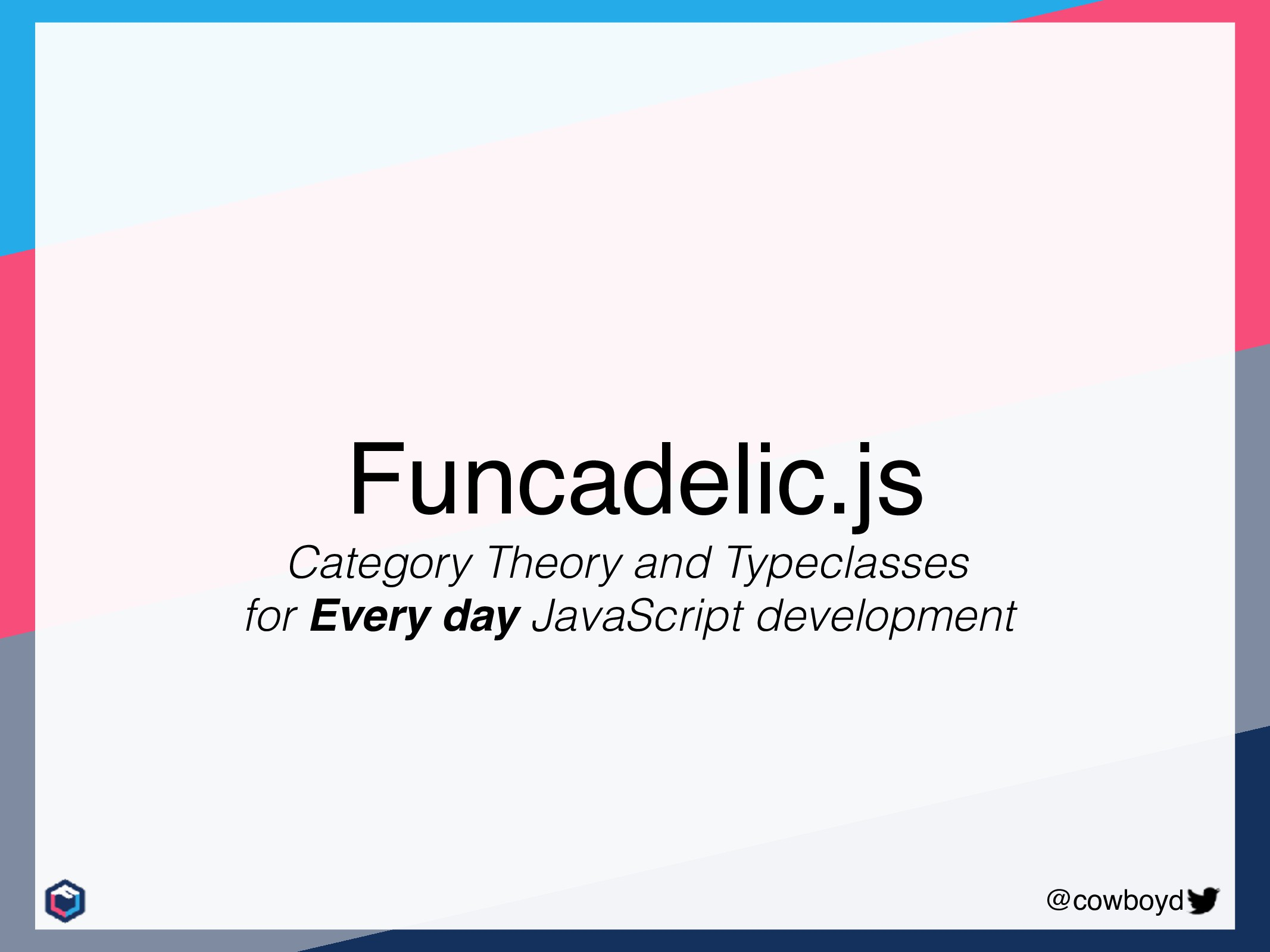 @cowboyd Funcadelic.js Category Theory and Type...
