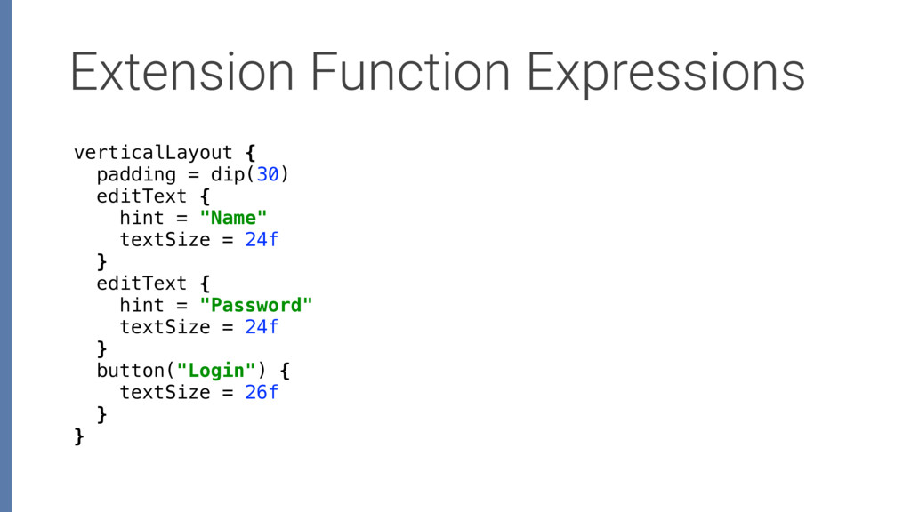 Extension Function Expressions verticalLayout {...