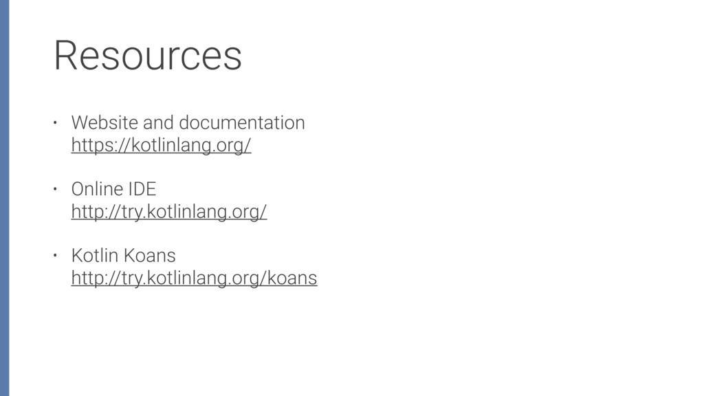 Resources • Website and documentation https://...