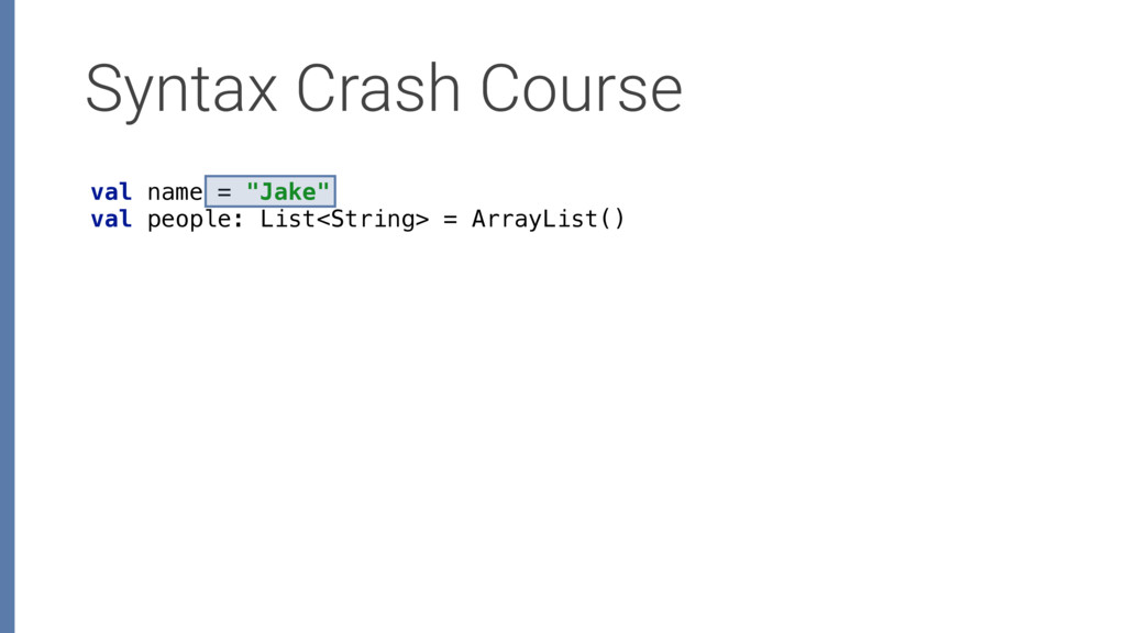 """Syntax Crash Course val name = """"Jake"""" val peop..."""