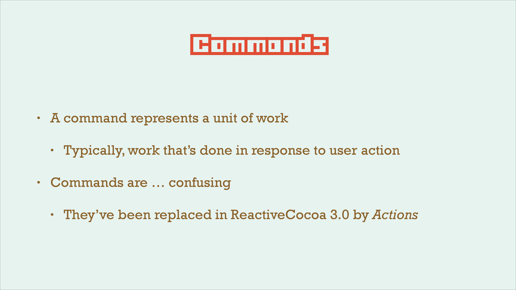 Commands • A command represents a unit of work ...