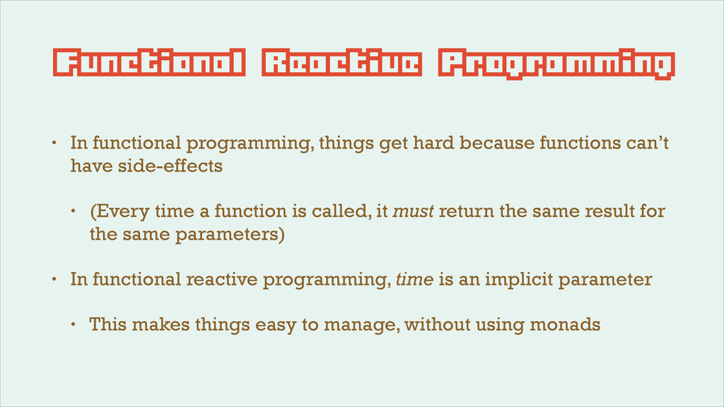 Functional Reactive Programming • In functional...