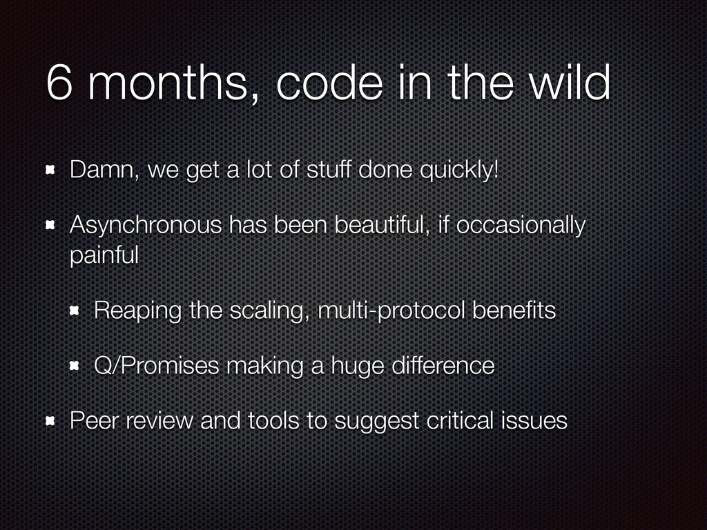 6 months, code in the wild Damn, we get a lot o...