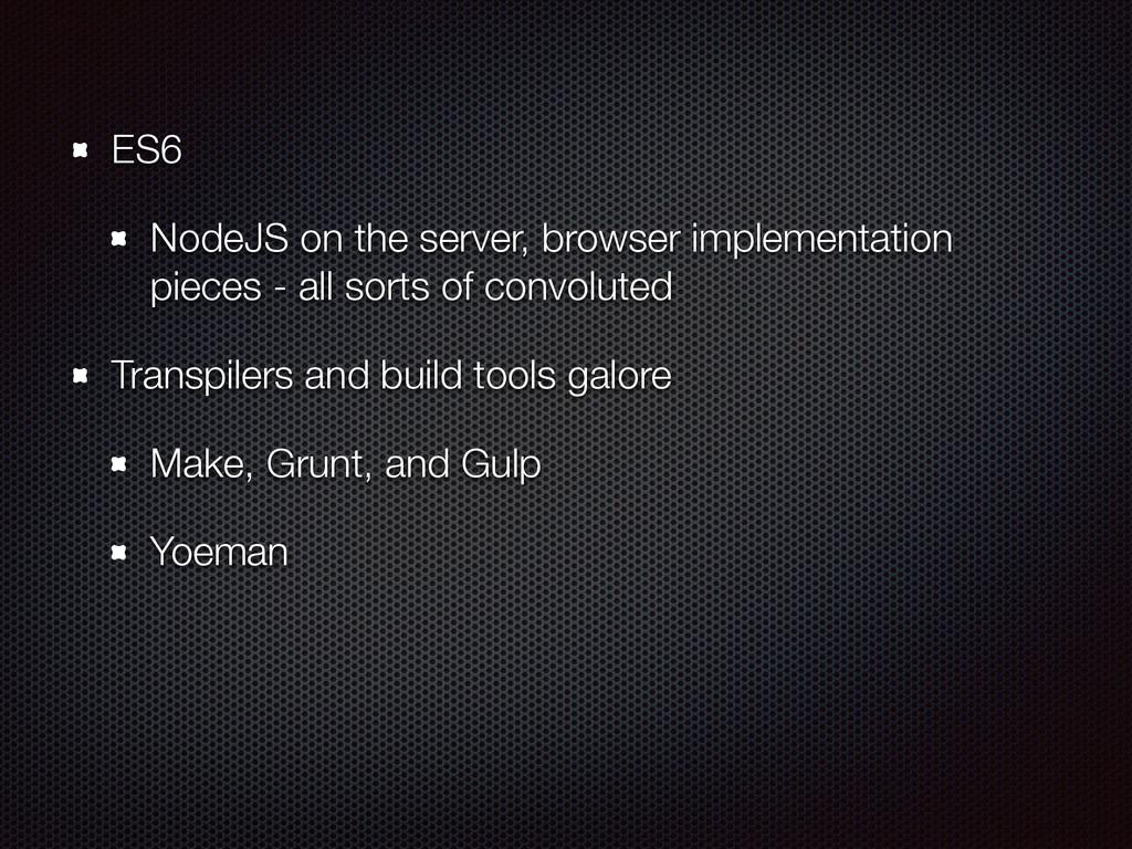 ES6 NodeJS on the server, browser implementatio...