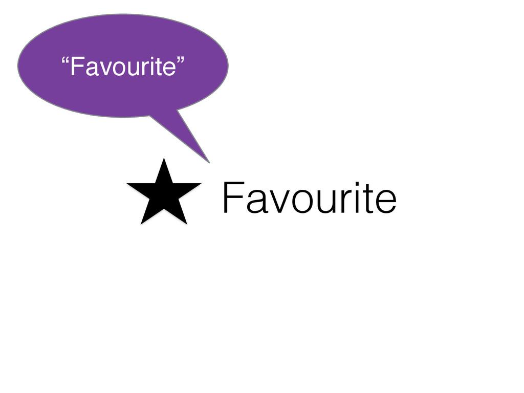 "Favourite ""Favourite"""