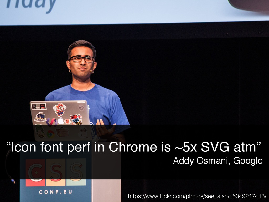"""Icon font perf in Chrome is ~5x SVG atm"" Addy ..."