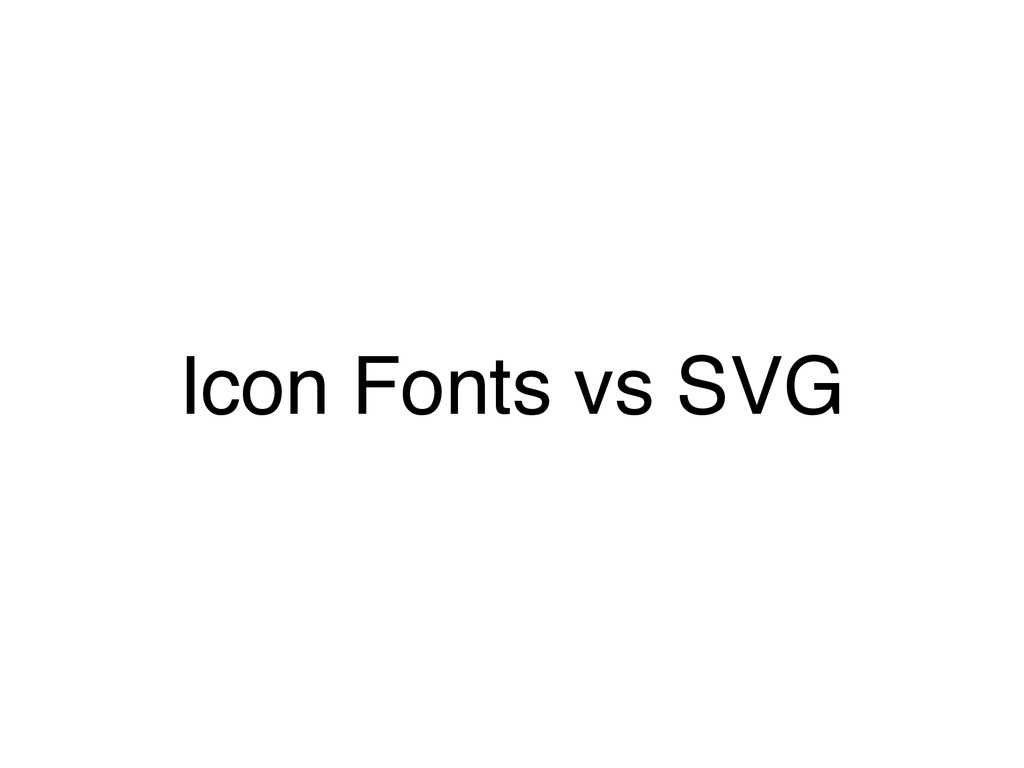 Icon Fonts vs SVG
