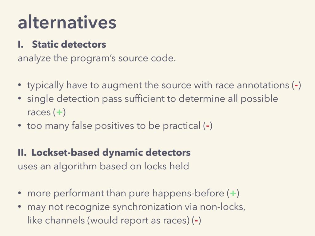 alternatives I. Static detectors analyze the pr...