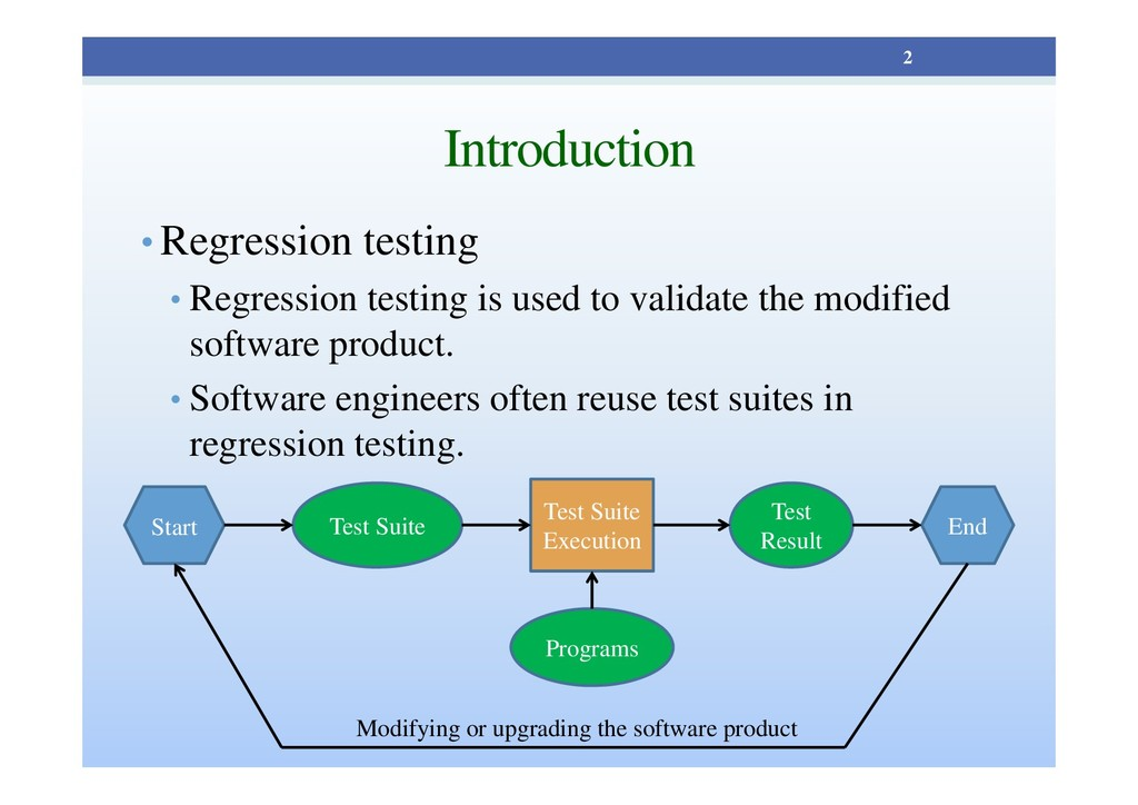 Introduction • Regression testing • Regression ...