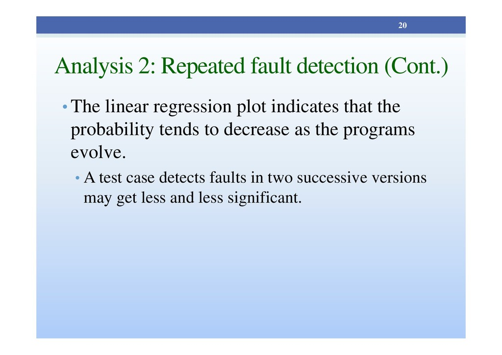 Analysis 2: Repeated fault detection (Cont.) • ...