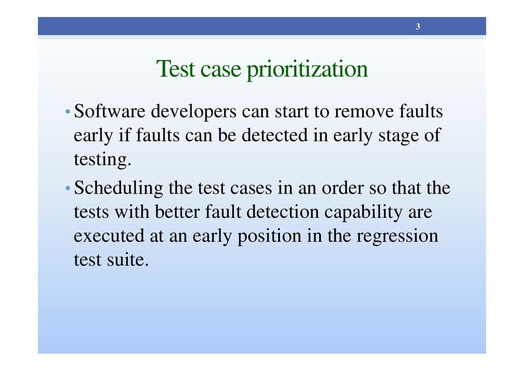 Test case prioritization • Software developers ...
