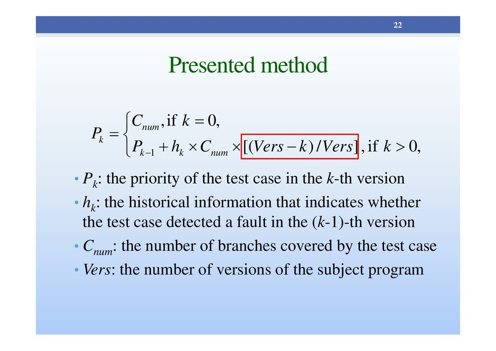 Presented method • Pk : the priority of the tes...
