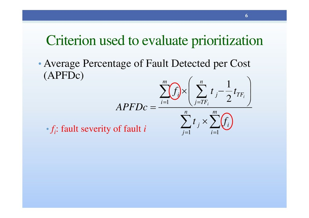 Criterion used to evaluate prioritization • Ave...