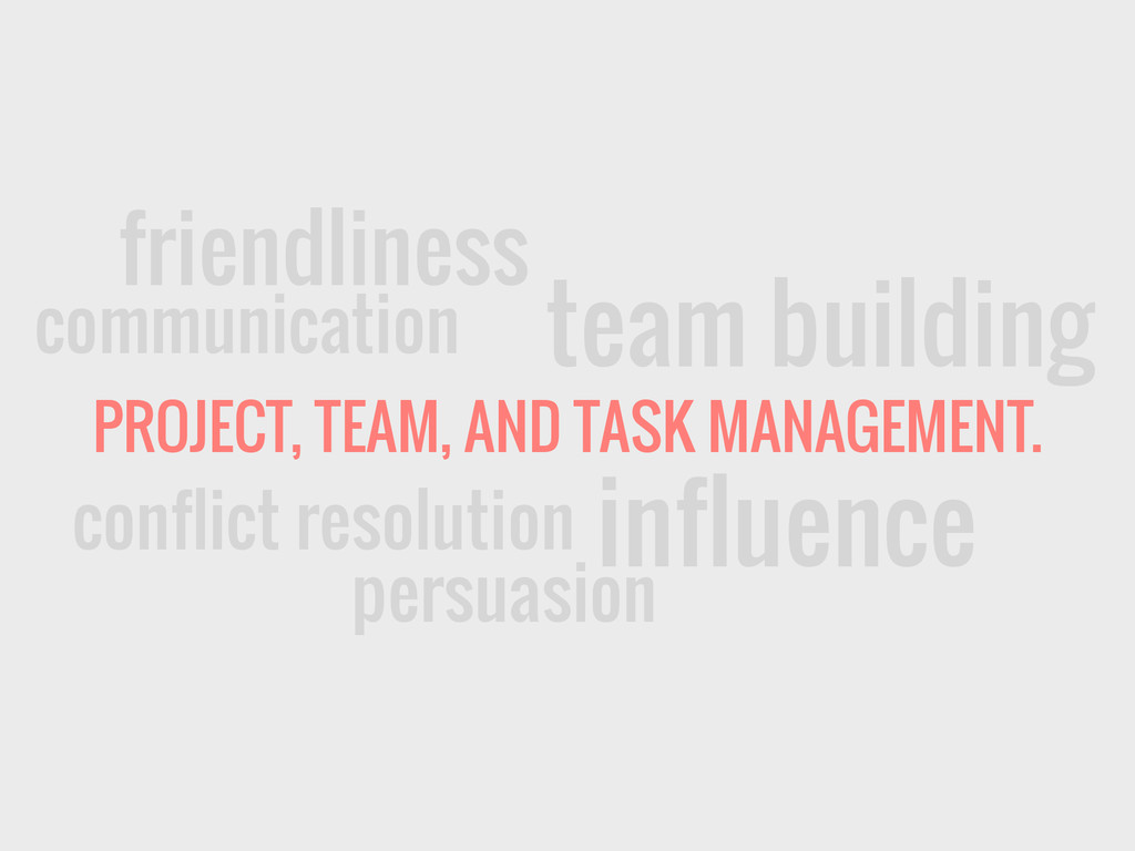 PROJECT, TEAM, AND TASK MANAGEMENT. communicati...