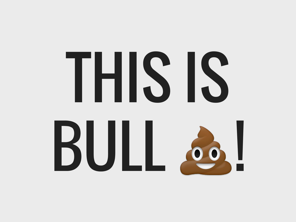 THIS IS BULL !