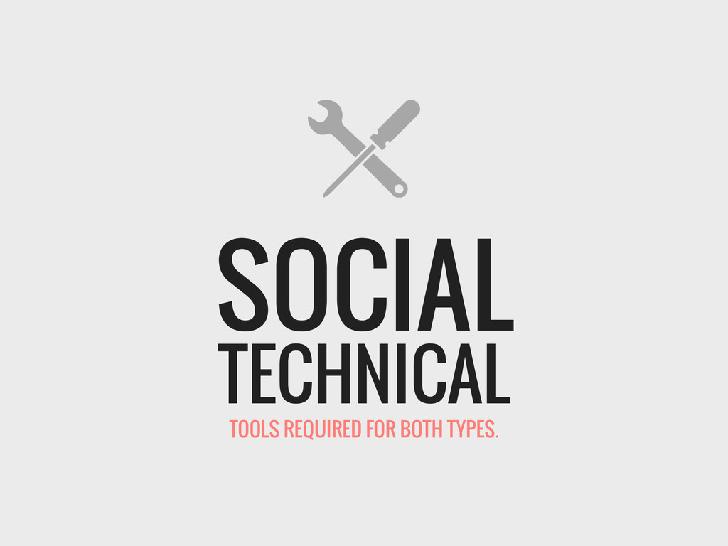 TECHNICAL SOCIAL TOOLS REQUIRED FOR BOTH TYPES.