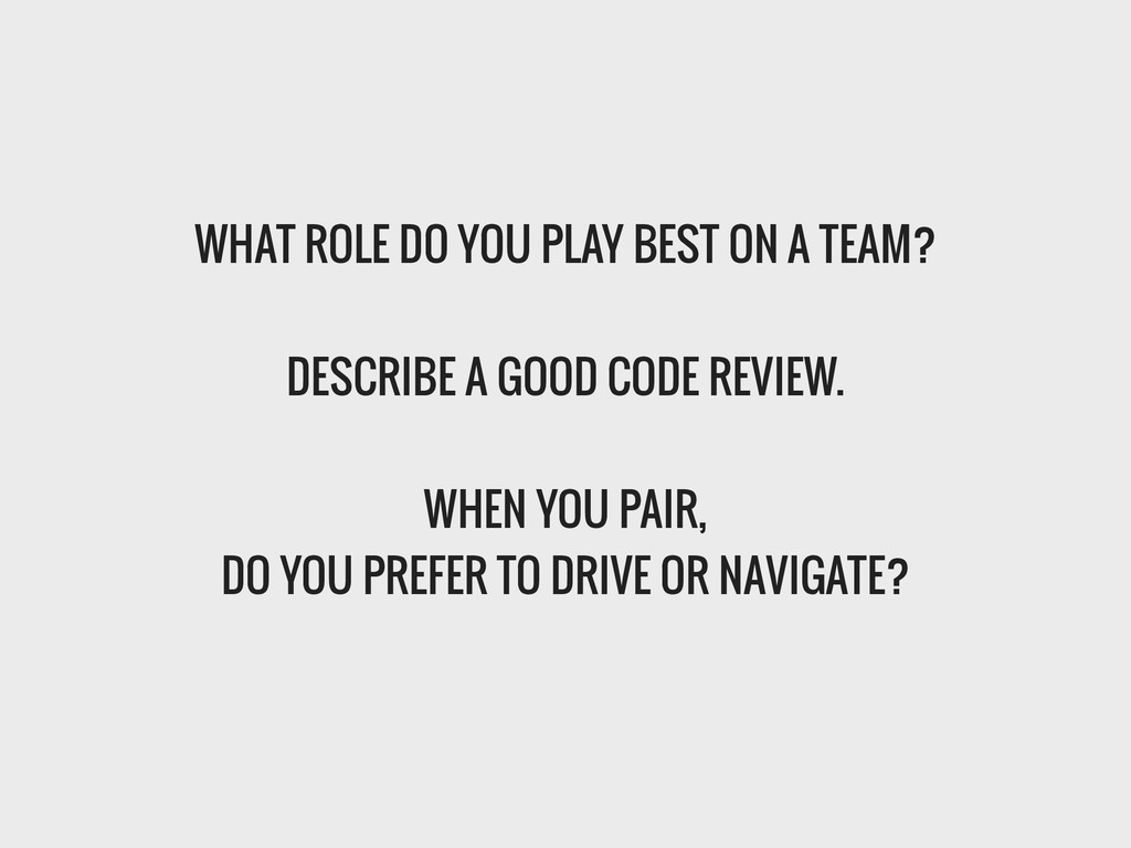 WHAT ROLE DO YOU PLAY BEST ON A TEAM? ! DESCRIB...