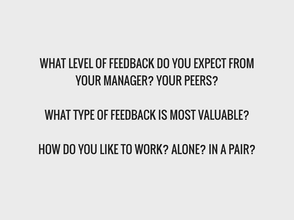 WHAT LEVEL OF FEEDBACK DO YOU EXPECT FROM YOUR ...