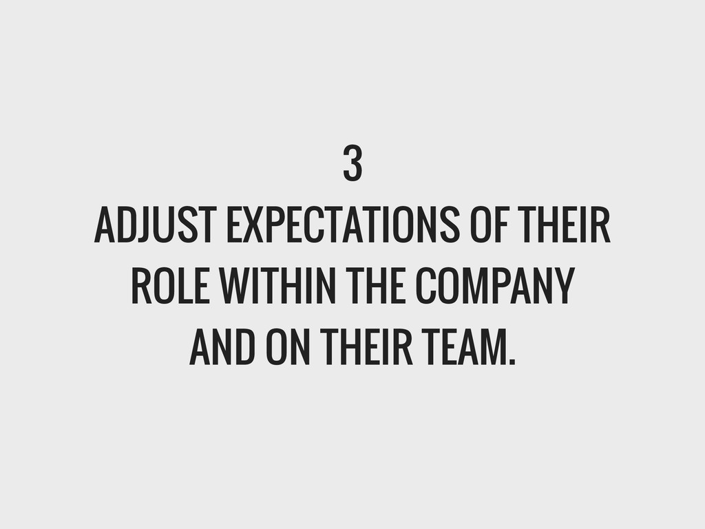 3 ADJUST EXPECTATIONS OF THEIR ROLE WITHIN THE ...