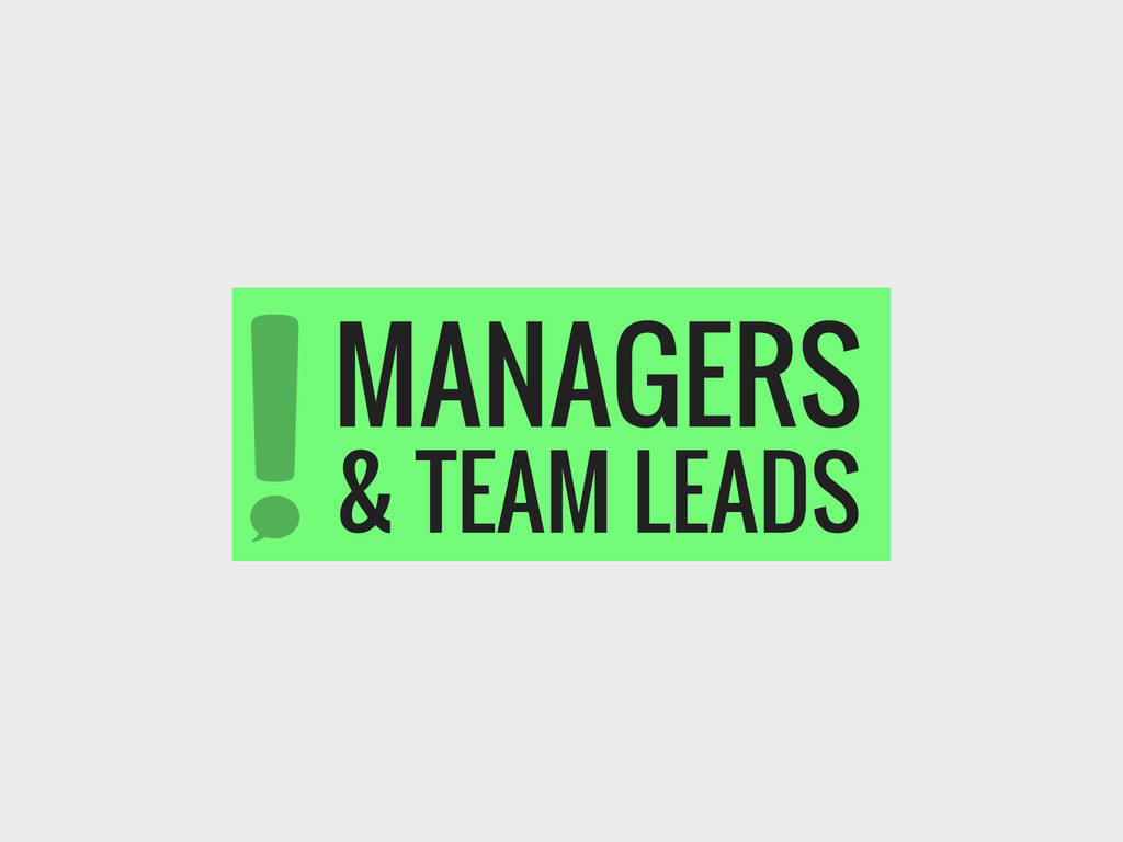 MANAGERS & TEAM LEADS