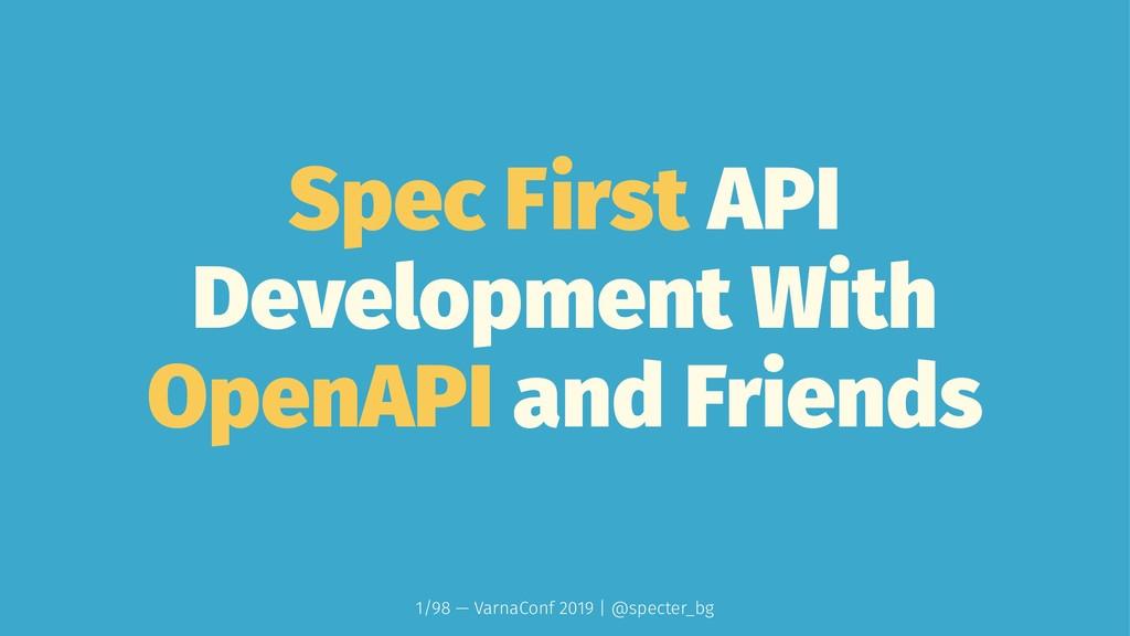 Spec First API Development With OpenAPI and Fri...