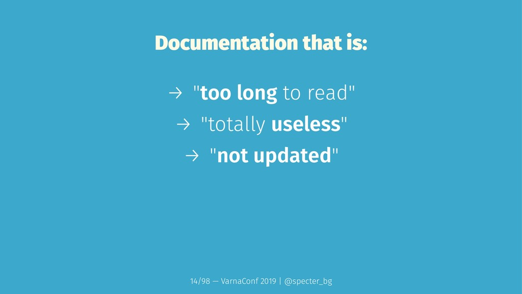 """Documentation that is: → """"too long to read"""" → """"..."""