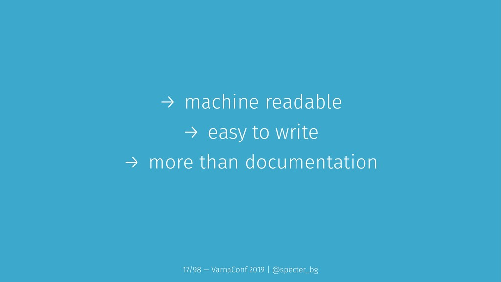 → machine readable → easy to write → more than ...