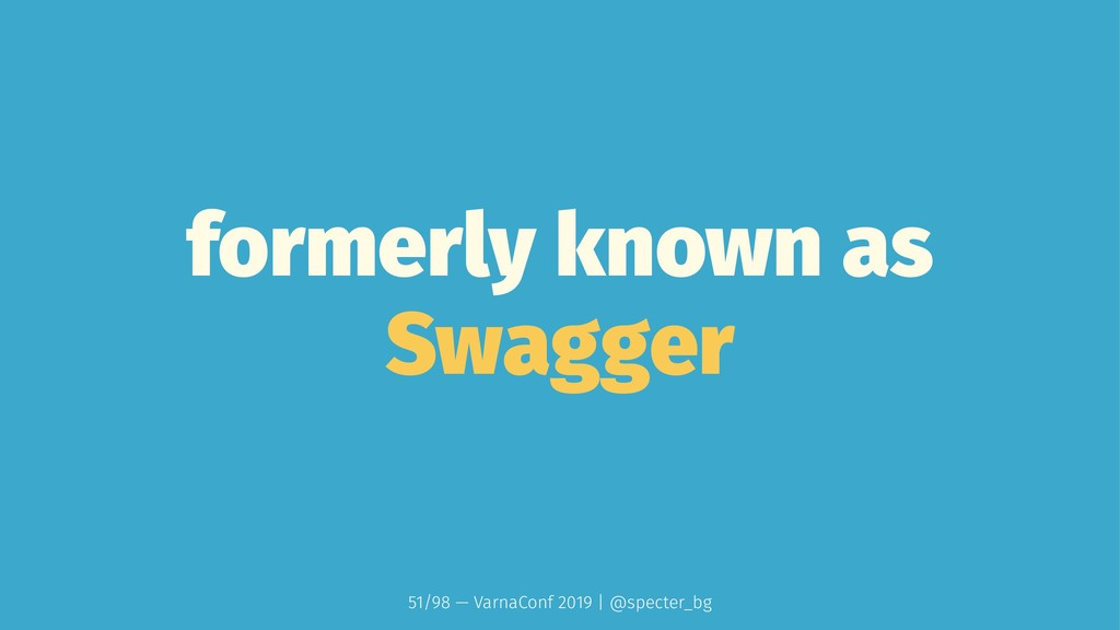 formerly known as Swagger 51/98 — VarnaConf 201...