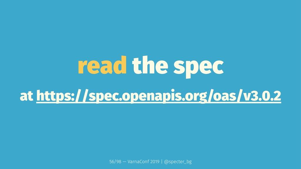 read the spec at https://spec.openapis.org/oas/...