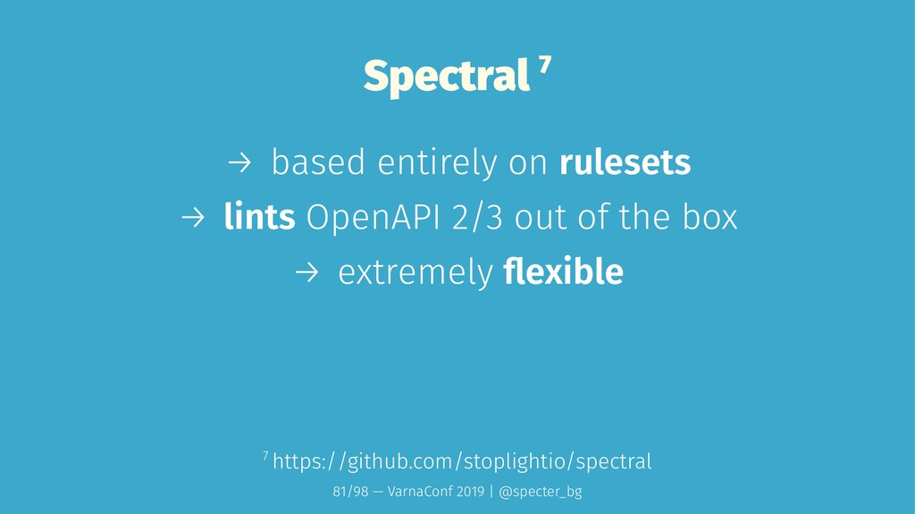 Spectral 7 → based entirely on rulesets → lints...