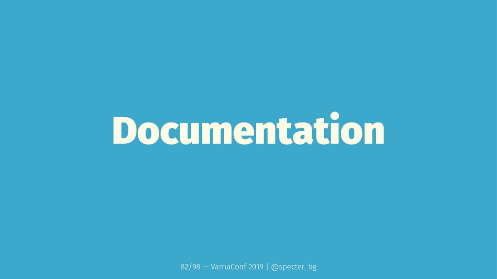 Documentation 82/98 — VarnaConf 2019 | @specter...
