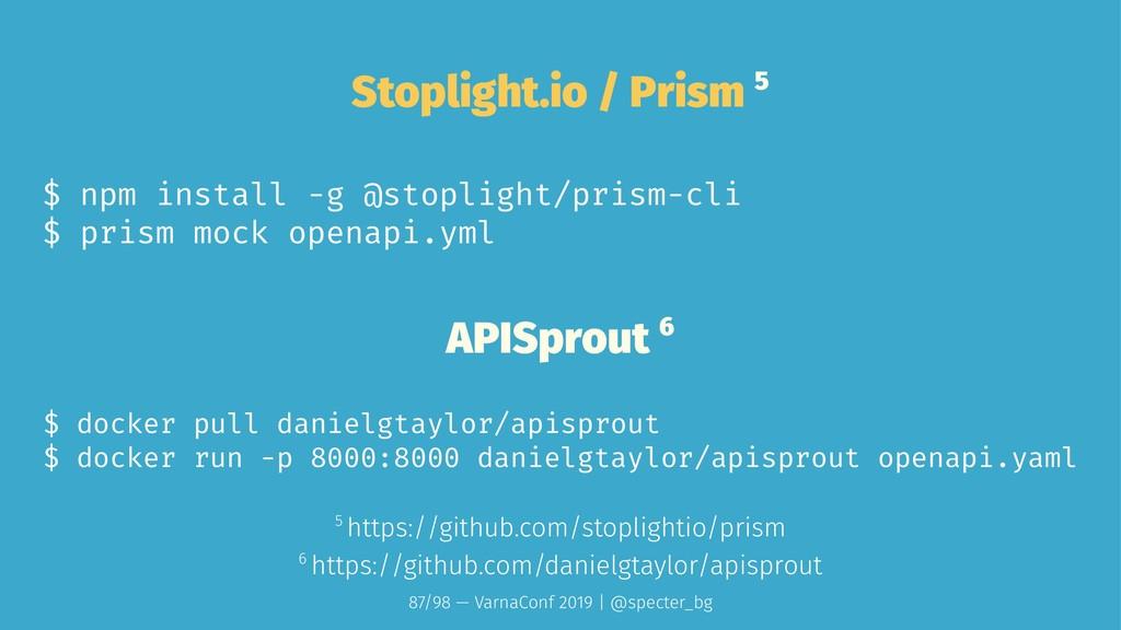Stoplight.io / Prism 5 $ npm install -g @stopli...