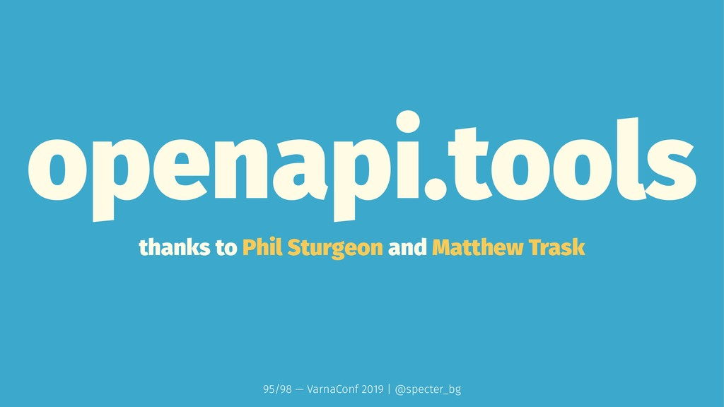 openapi.tools thanks to Phil Sturgeon and Matth...