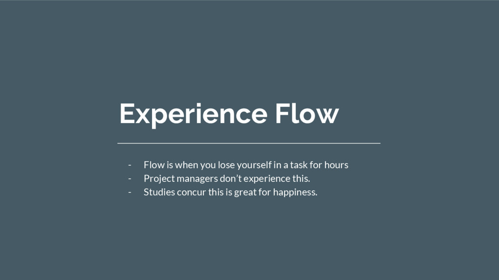 Experience Flow - Flow is when you lose yoursel...