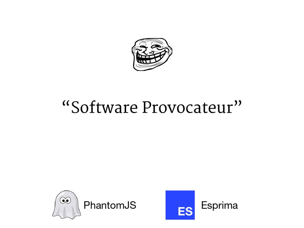 """""""Software Provocateur"""" PhantomJS Esprima"""