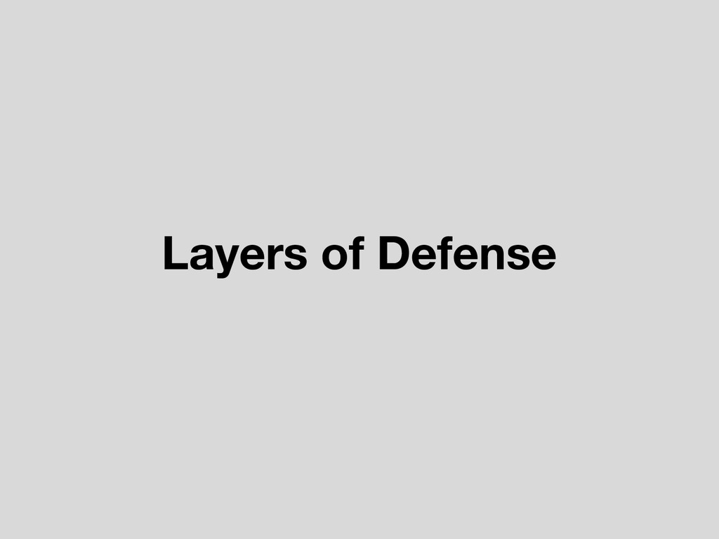 Layers of Defense