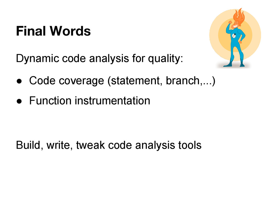 Final Words Dynamic code analysis for quality: ...
