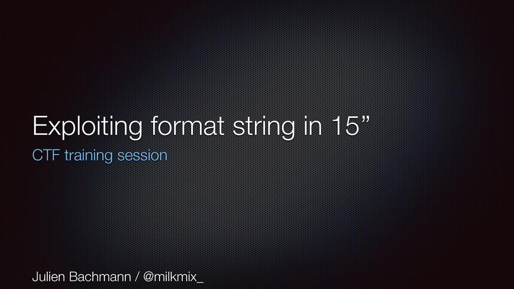 Exploiting format string in 15'' CTF training s...