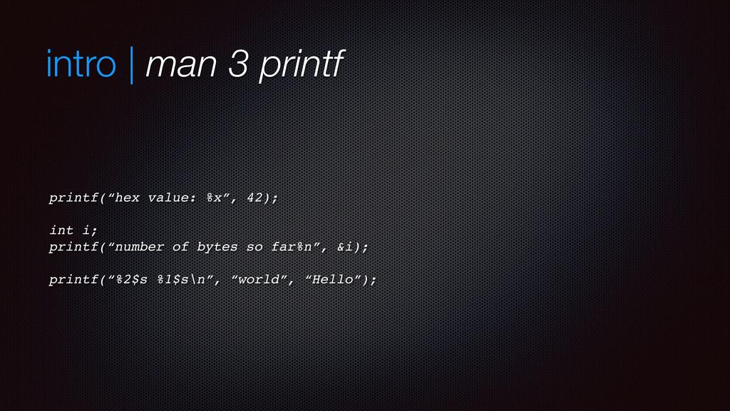 "intro | man 3 printf printf(""hex value: %x"", 42..."